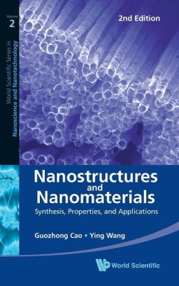 Nanostructures And Nanomaterials: Synthesis, Properties, And Applications (2Nd Edition)