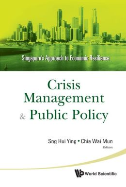 Crisis Management and Public Policy: Singapore's Approach to Economic Resilience