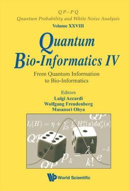 Quantum Bio-Informatics Iv: From Quantum Information To Bio-Informatics