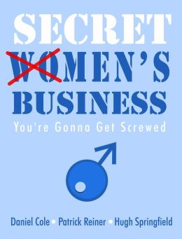 Secret Men's Business: You're Gonna Get Screwed