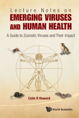 Lecture Notes on Emerging Viruses and Human Health: A Guide to Zoonotic Viruses and Their Impact