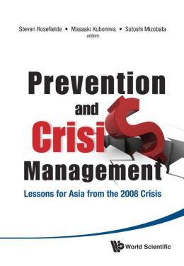 Prevention And Crisis Management: Lessons For Asia From The 2008 Crisis