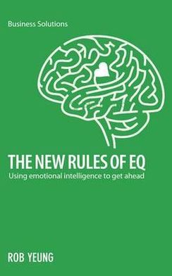 The New Rules of EQ: Using emotional intelligence to get ahead