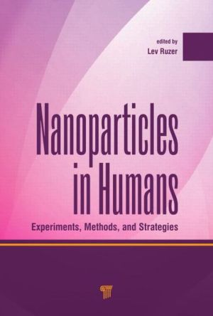 Nanoparticles in Humans: Experiments, Methods and Strategies