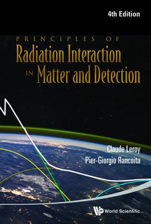 Principles Of Radiation Interaction In Matter And Detection (4Th Edition)