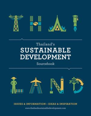 Thailand's Sustainable Development Sourcebook: Issues & Information, Ideas & Inspiration