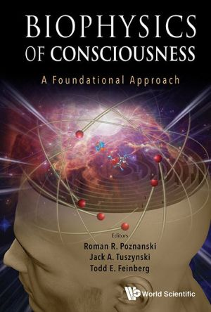 Biophysics of Consciousness a Foundational Approach