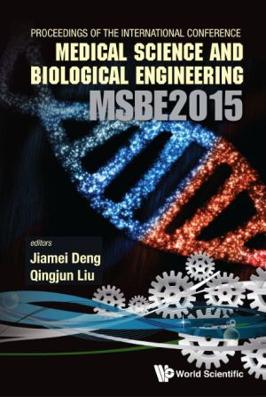 Computer Science and Engineering Technology (Cset 2015) & Medical Science and Biological Engineering (Msbe 2015): Proceedings of the 2015 Internationa
