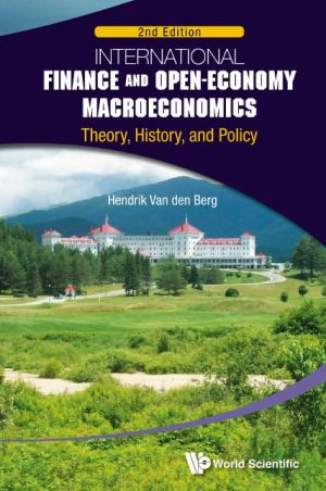 International Finance and Open-economy Macroeconomics : Theory, History, and Policy