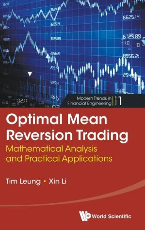 Optimal Mean Reversion Trading: Mathematical Analysis and Practical Applications