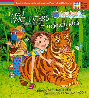 Abbie Rose and the Magic Suitcase: I Saved Two Tigers With A Really Magical Idea
