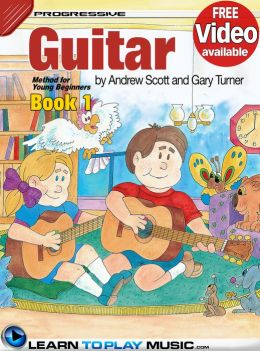 Guitar Lessons for Kids - Book 1: How to Play Guitar for Kids (Free Video Available)