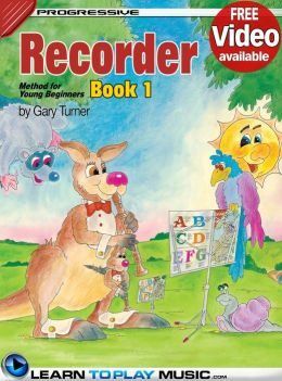Recorder Lessons for Kids - Book 1: How to Play Recorder for Kids (Free Video Available)