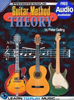 Progressive Guitar Method - Theory: Teach Yourself How to Play Guitar (Free Audio Available)