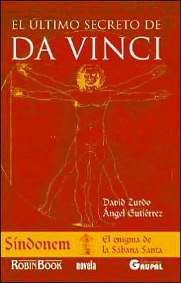 El Ultimo Secreto de Da Vinci: Sindonem, El Enigma de la Sabana Santa