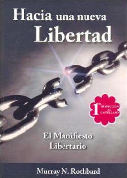 Hacia Una Nueva Libertad: El Manifiesto Libertario