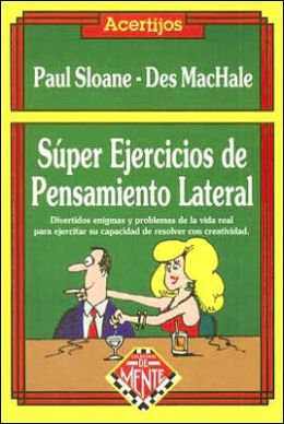 Super Ejercicios de Pensamiento Lateral / Great Lateral Thinking Puzzles