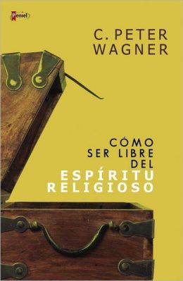 Como ser libre del espiritu religioso (Freedom from the Religious Spirit)