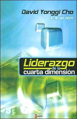 Liderazgo de la Cuarta Dimensión (Leadership of the Fourth Dimension)