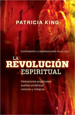 La revolucion espiritual: Experimente la sobrenatural en su vida