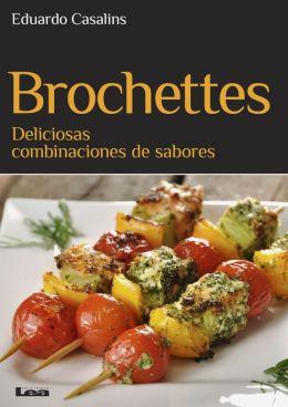 Brochettes : Deliciosas combinaciones de sabores