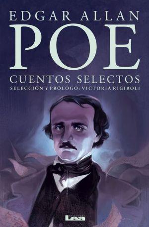 Cuentos selectos: Edgar Allan Poe