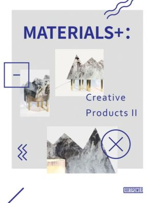 Materials+: Creative Products II