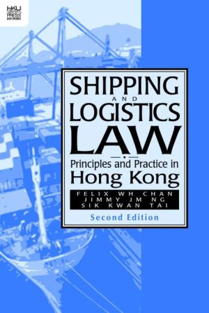 Shipping and Logistics Law: Principles and Practice in Hong Kong