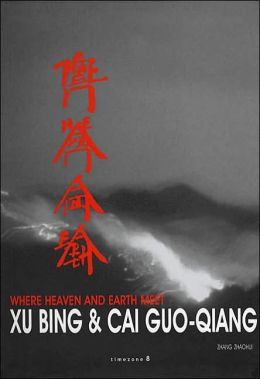Where Heaven and Earth Meet: The Art of Xu Bing and Cai Guo-Qiang