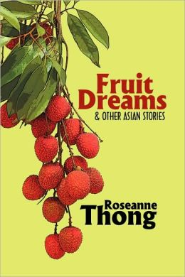 Fruit Dreams and Other Asian Stories
