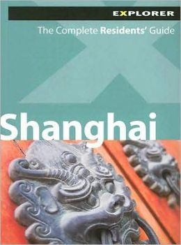 Explorer Residents Guide: Shanghai