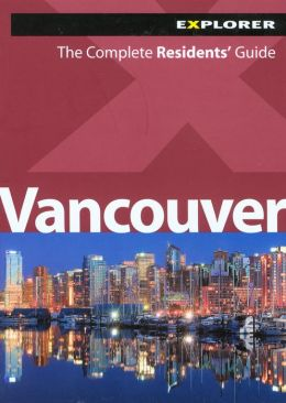 Vancouver: The Complete Residents' Guide