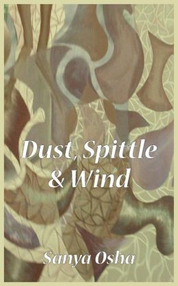Dust, Spittle And Wind