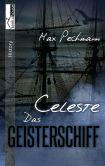 Book Cover Image. Title: Celeste - Das Geisterschiff, Author: Max Pechmann