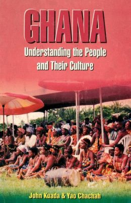 Ghana. Understanding The People And Their Culture