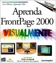 Aprenda FrontPage 2000 Visualmente = Teach Yourself FrontPage 2000 Visually