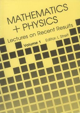 Mathematics + Physics, Volume 1