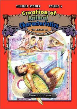 Creation Of Animal Characteristics / As Bilong Ol Samting Bilong Animal (Tumbuna Stories Of Papua New Guinea, Volume 6)