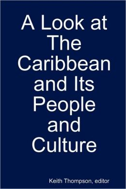 A Look At The Caribbean And Its People And Culture