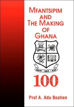 Mfantsipim And The Making Of Ghana