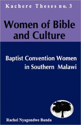 Women Of Bible And Culture. Baptist Convention Women In Southern Malawi