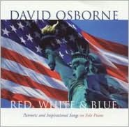 Red White and Blue: Patriotic and Inspirational So