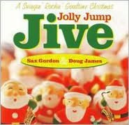 Jolly Jump Jive: A Swingin' Rockin' Goodtime Christmas