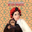 CD Cover Image. Title: We Are Miracles, Artist: Sarah Silverman