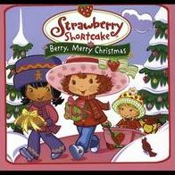 Strawberry Shortcake: A Berry Merry Christmas