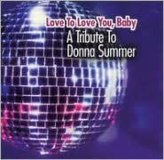 Love to Love You, Baby: A Tribute to Donna Summer