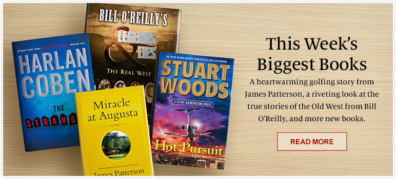 This Week's Biggest Books. A heartwarming golfing story from James Patterson, a riveting look at the true stories of the Old West from Bill O'Reilly, and more new books. READ MORE