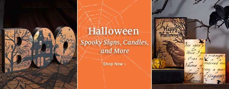 Halloween - Spooky Signs, Candles, and More. Shop Now