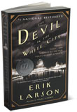 Book Cover Image. Title: Devil in the White City: Murder, Magic, and Madness at the Fair That Changed America, Author: Erik Larson.