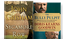 Sycamore Row; The Bully Pulpit: Theodore Roosevelt, William Howa